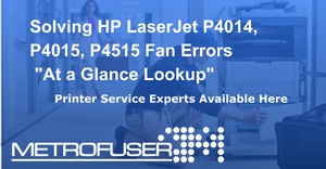 Matching the Printer Error code with the failed fan on the HP LaserJet P4014 P4015 P4515.