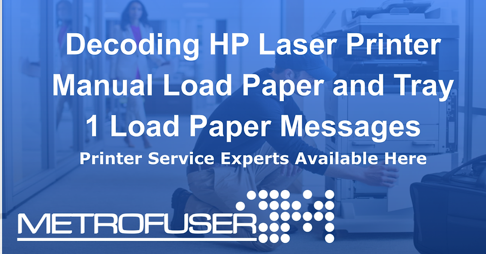 Decoding HP Laser Printer Manual Load Paper and Tray 1 Load Paper Messages