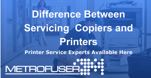 Difference Between Servicing Copiers and Printers