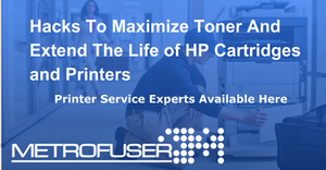 Hack To Maximize Toner And Extend The Life of HP Cartridges and Printers