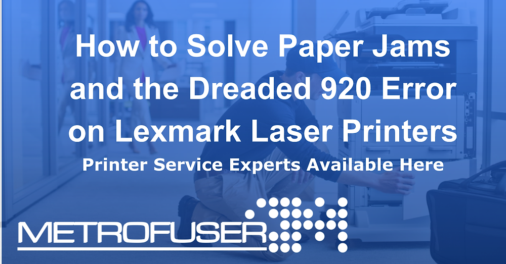 How to Solve Paper Jams and the Dreaded 920 Error on Lexmark Laser Printers