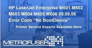 "HP LaserJet Enterprise M601 M602 M603 M604 M605 M606 99.09.06 Error Code ""No BootDevice"""