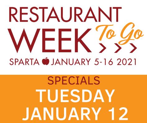 Tuesday, Jan. 12 >> Sparta Restaurant Week TO GO Specials!