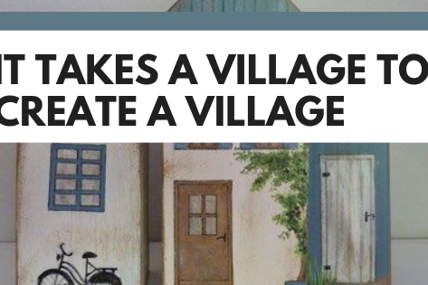 It Takes a Village to Create a Village