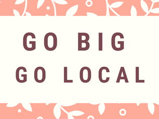 Go Big, and Go Local
