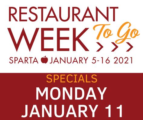 Monday, Jan. 11 >> Sparta Restaurant Week TO GO Specials!