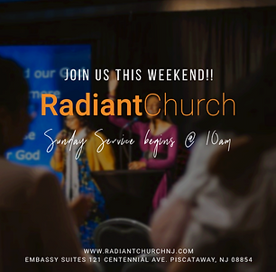 Radiant Church, Christian, God, Jesus, Christ, Service, Sunday, Piscataway Church, New Jersy, Pastor, Worship, Sermon, Embassy Suites, Welcome to Church, Church near me, Community, People