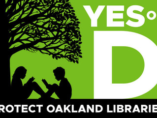 Vote YES on D: keep Oakland libraries open and thriving