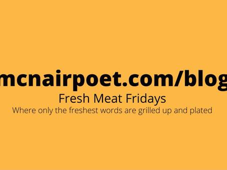 Fresh Meat Fridays