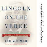 Lincoln On The Verge Thirteen Days to Washington: Chapters 1-5