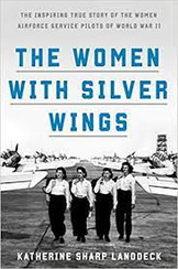 "Closing Thoughts On ""The Women With Silver Wings"" and Our Next Meeting"