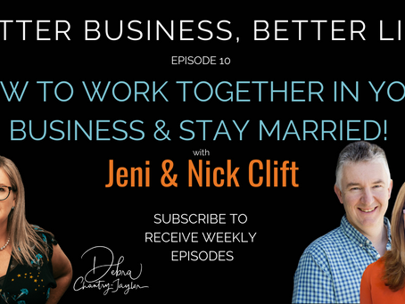 How to work together in your business & stay married with Jeni & Nick Clift - Episode 10