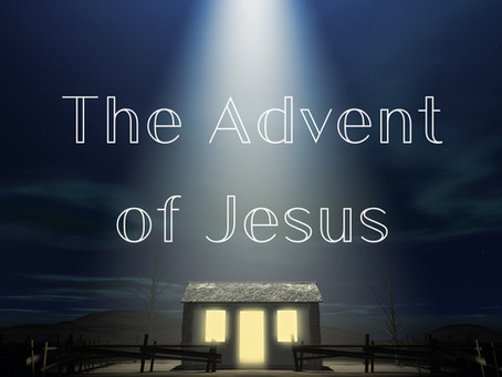 The Advent of Jesus - Preaching Series