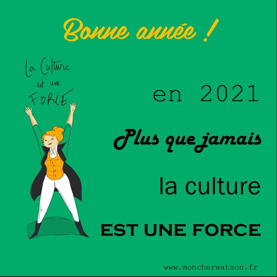 En 2021 plus que jamais, la culture est une force
