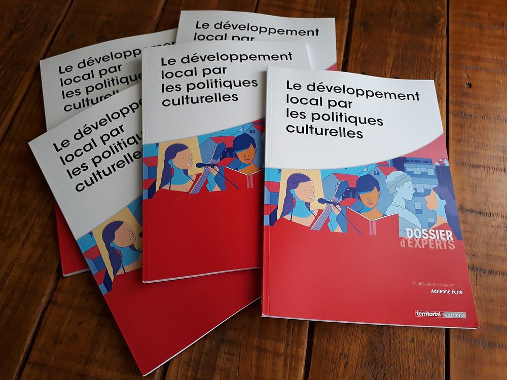 """Livre """"Le développement local par les politiques culturelles"""" Adrienne Ferré Editions Territorial"""