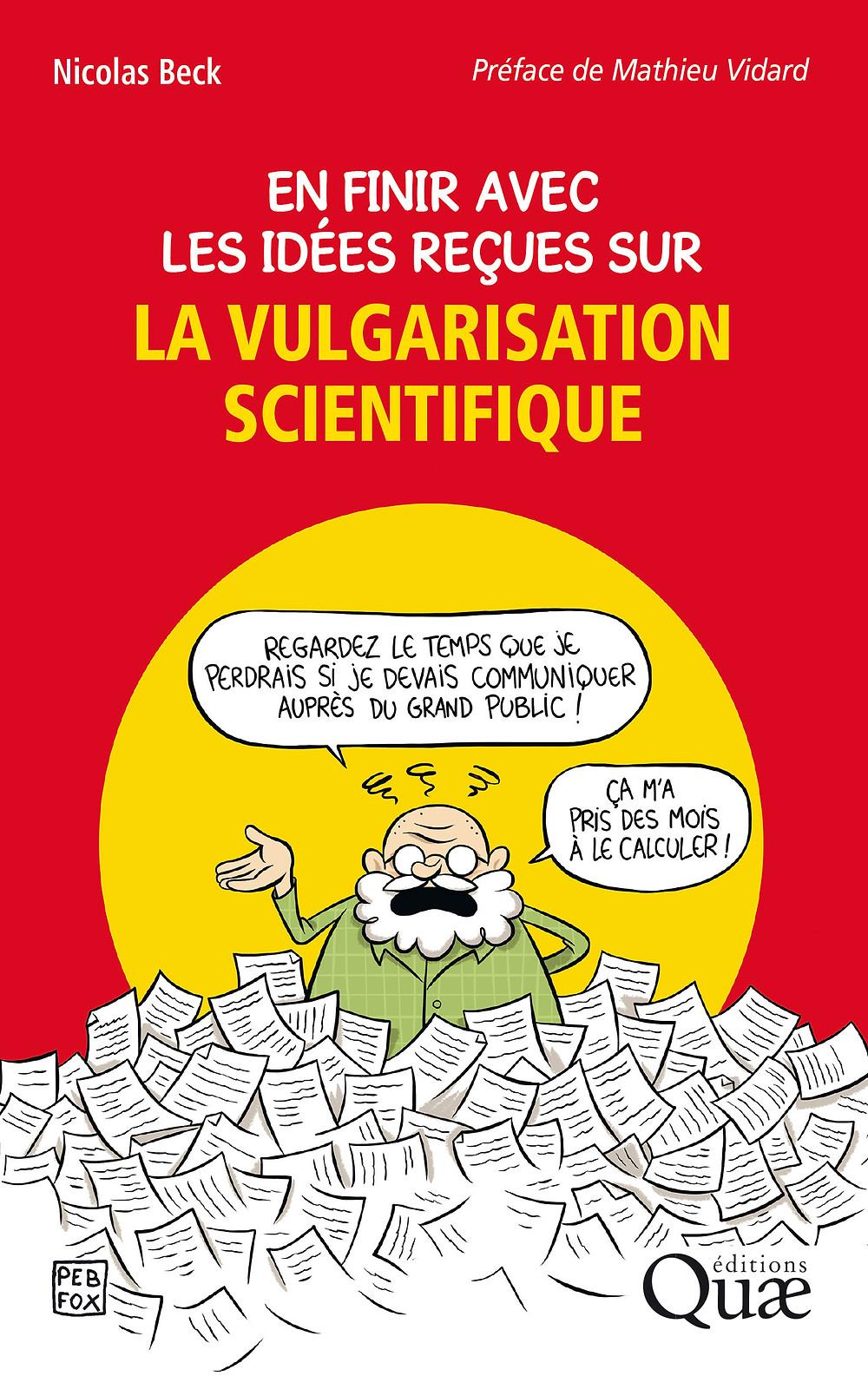 En finir avec les idées reçues sur la vulgarisation scientifique - Nicolas Beck