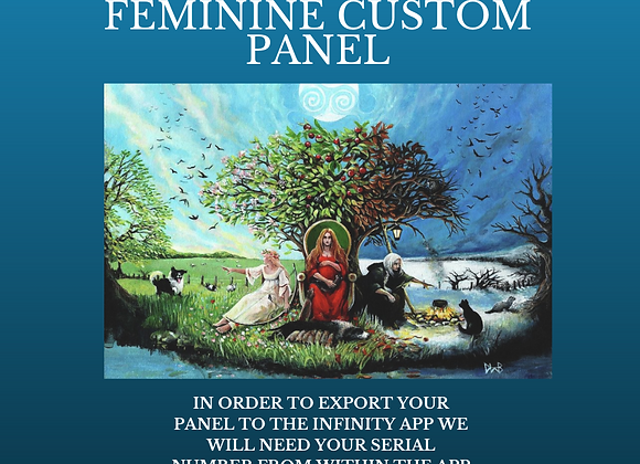 Missy Hill's Three Stage of The Feminine Custom Panel for Your Quantum iNfinity!