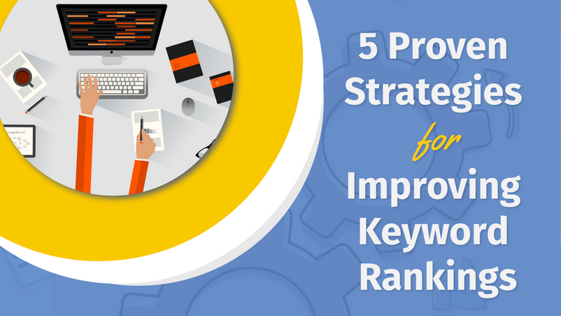 5 Proven Strategies for Improving Keyword Rankings