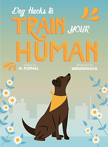 Dog Hacks to Train Your Human Book Cover