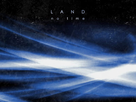 EP Review: No Time (Remastered) | Land