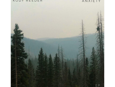 EP Review: Anxiety | Kody Reeder