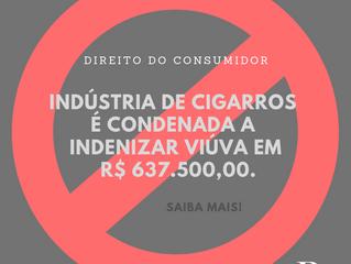 Indústria de cigarros é condenada a indenizar viúva por propaganda enganosa e violação ao direito à