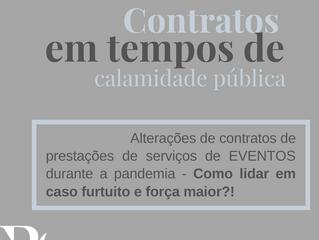 Alterações de contratos de prestações de serviços de EVENTOS durante a pandemia - como lidar em caso