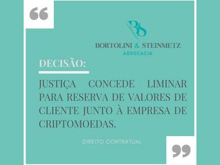 JUSTIÇA CONCEDE LIMINAR PARA RESERVA DE VALORES DE CLIENTE JUNTO À EMPRESA DE CRIPTOMOEDAS