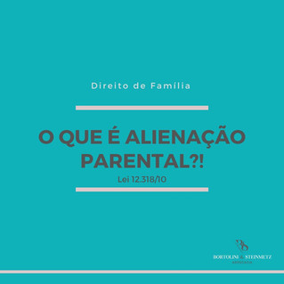 O QUE É ALIENAÇÃO PARENTAL?!