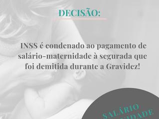 Responsabilidade pelo pagamento do Salário-Maternidade é do INSS quando a empresa não paga