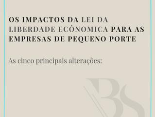 CINCO PRINCIPAIS ALTERAÇÕES DA LEI DA LIBERDADE ECONÔMICA PARA AS EMPRESAS DE PEQUENO PORTE