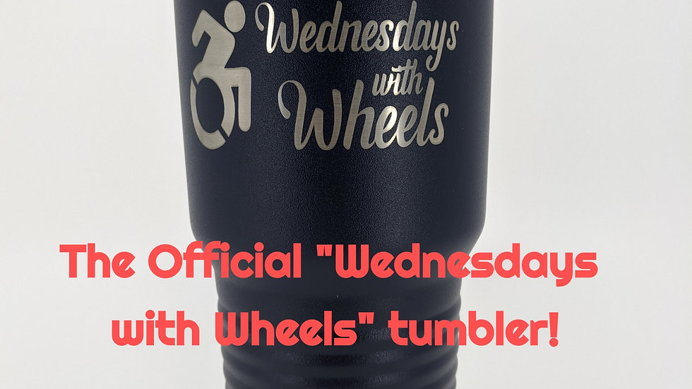 """Wednesdays with Wheels"" 30 oz tumbler"