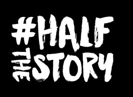 #HALFTHESTORY