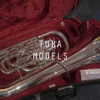 Tuba Models