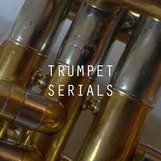 Trumpet Serials