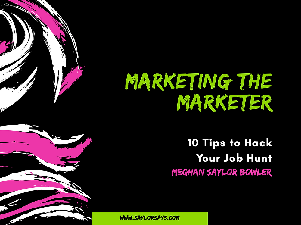 Marketing the Marketer: 10 Tips to Hack Your Job Hunt