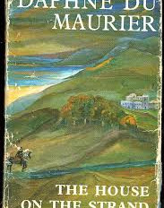 'The House on the Strand' by Daphne Du Maurier