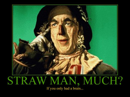 A Straw Man Constitutes His Claims