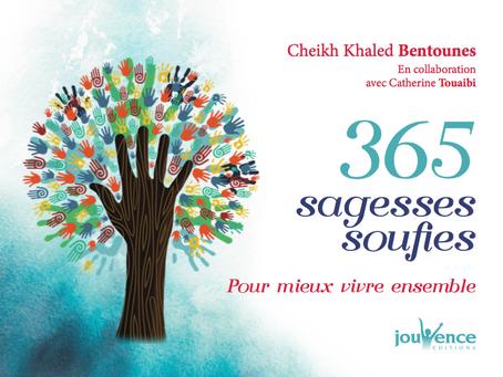 365 sagesses soufies pour mieux vivre ensemble   recueil de paroles du Cheikh Bentounes, parution le
