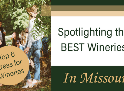 Spotlighting the Best Wineries Here in Missouri