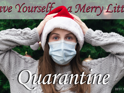 Have Yourself a Merry Little Quarantine