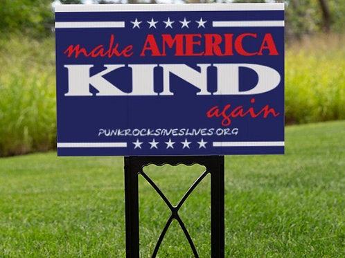 Make America Kind Again yard sign with metal stand