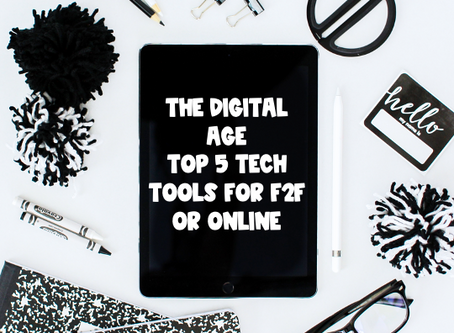 The Digital Age: Top 5 Tools for F2F or Online