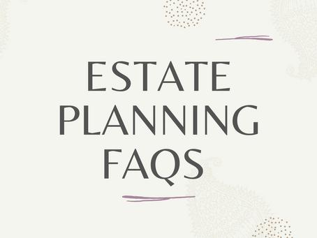 Estate Planning FAQ Series