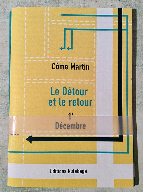 Le détour et le Retour de Côme Martin, Chapitre 1