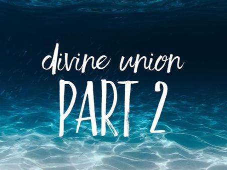 Divine Union Part 2