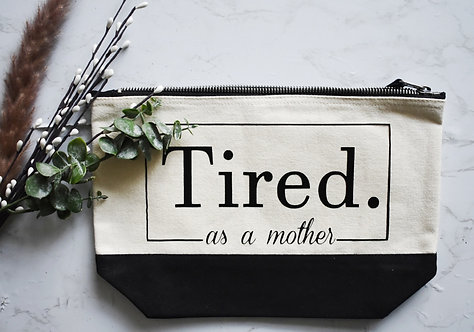 Tired As A Mother Cosmetics / Toiletry Bag