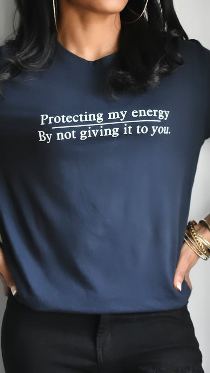 Protecting My Energy T-shirt