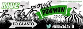 Ride to Glastonbury with PoWWow!