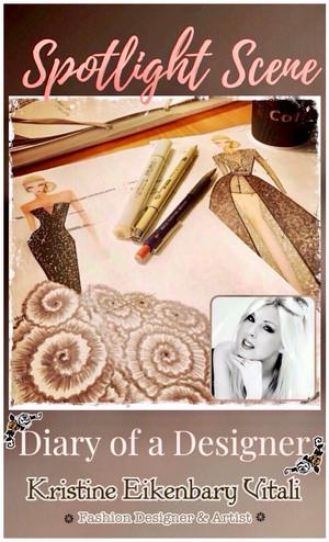 SPOTLIGHT SCENE: Diary of a Designer; Kristine Eikenbary- Vitali.